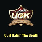 UGK Quit Hatin' The South (Single)(Featuring Charlie Wilson & Willie D)(Edited)
