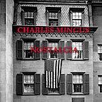 Charles Mingus Nostalgia