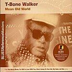 T-Bone Walker Mean Old World