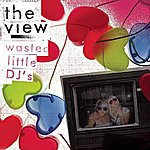 The View Wasted Little DJ's (Single)