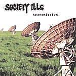 Society Ills Transmission.