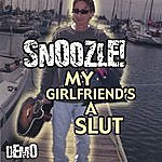 Snoozle! My Girlfriend's A Slut