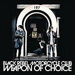 Black Rebel Motorcycle Club Weapon Of Choice (Single)