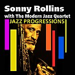 Sonny Rollins Jazz Progressions(Sonny Rollins With The Modern Jazz Quartet)