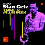 Stan Getz In Might As Well Be Spring(Best Of)