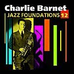 Charlie Barnet Jazz Foundations Vol. 12