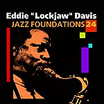 Eddie 'Lockjaw' Davis Jazz Foundations Vol. 24