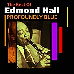 Edmond Hall Profoundly Blue(The Best Of)