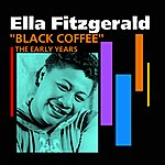 Ella Fitzgerald Black Coffee(The Early Years)