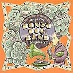 Bonzo Dog Band Songs The Bonzo Dog Band Taught Us