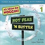 Hot Peas 'N Butter Vol 1. A Few New Friends