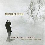 Michael Penn Palms & Runes, Tarot & Tea: A Michael Penn Collection