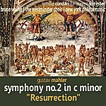 "Bruno Walter Mahler: Symphony No. 2 In C Minor - ""Resurrection"""