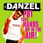 Danzel Put Your Hands Up In The Air