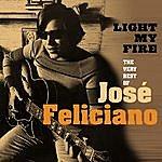 José Feliciano Light My Fire: The Very Best Of José Feliciano