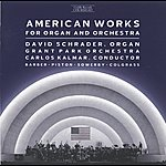 David Schrader American Works For Organ And Orchestra