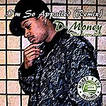 D Money I'm So Appalled (Feat. Kanye West) (Remix) - Single