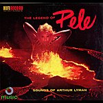 Arthur Lyman Legend Of Pele - Sound Of Arthur Lyman