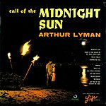Arthur Lyman Midnight Sun