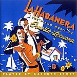 Kathryn Stott La Habanera: The Piano Music Of.......