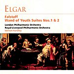London Philharmonic Orchestra Elgar: Falstaff & Wand Of Youth Suites No. 1&2