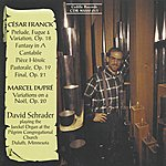 David Schrader Franck / Dupre: Organ Music