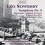 Paul Freeman Sowerby: Symphony No. 2 / Concert Overture / All On A Summer's Day