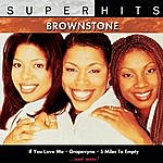 Brownstone Brownstone: Super Hits