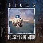 Tiles Presents Of Mind (Bonus Tracks)