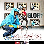 Glory Home With Her (Feat. L-Starzz Of Singnature) (Single)