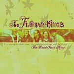 The Flower Kings The Road Back Home (Best Of)