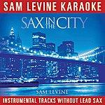 Sam Levine Sam Levine Karaoke - Sax In The City (Instrumental Tracks Without Lead Track)