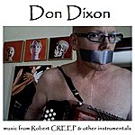 Don Dixon Music From Robert Creep & Other Instrumentals