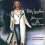 Patty Loveless Bluegrass & White Snow, A Mountain Christmas