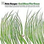 Pete Seeger God Bless The Grass