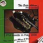 Phil Woods The Solo Album