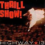 Highway 13 Thrill Show!