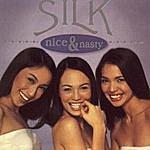 Silk Nice And Nasty