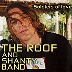 The Roof Soldiers Of Love (Single)
