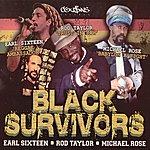 Rod Taylor Black Survivor: Reggae Ambassador, Trust In Jah & Babylon A Fight