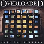 Overloaded Hail The Kingdom (2007)