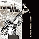 Donald Byrd And Then Some
