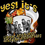Little Anthony & The Imperials Yes! It's Little Anthony & The Imperials