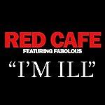 Red Café I'm Ill (Feat. Fabolous) (Edited) (Single)