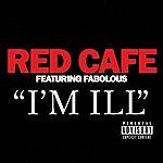 Red Café I'm Ill (Feat. Fabolous) (Single) (Parental Advisory)