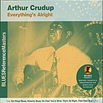Arthur 'Big Boy' Crudup Everything's Alright