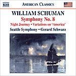 Gerard Schwarz Schuman, W.: Symphony No. 8 / Night Journey / Ives, C.: Variations On America (Orch. W. Schuman) (Seattle Symphony, Schwarz)