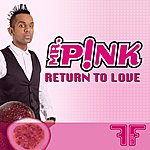 Mr. Pink Return To Love EP