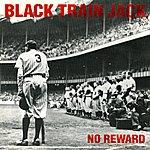 Black Train Jack No Reward
