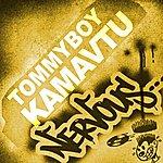 Tommy Boy Kamavtu (6-Track Maxi-Single)